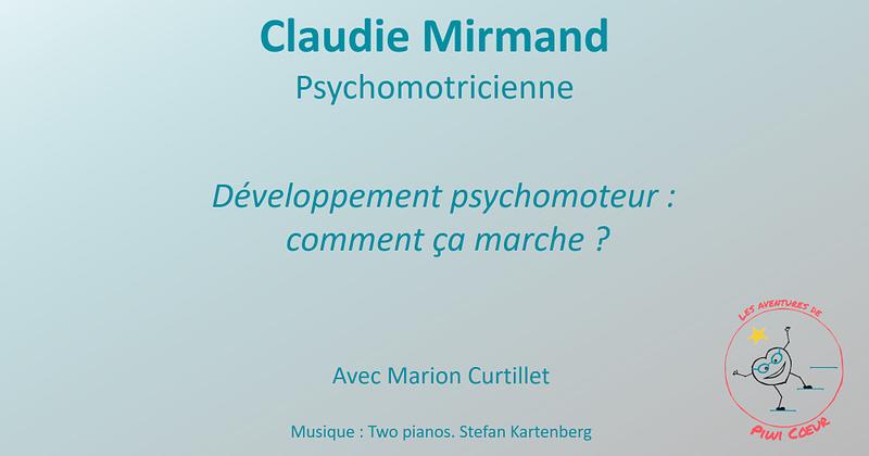Comment ça marche ? Le développement psychomoteur.